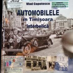 Automobilele in Timisoara interbelica - carte masini epoca - tehnica album foto, Alta editura