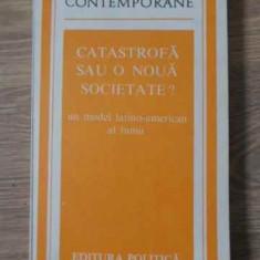 Catastrofa Sau O Noua Societate? Un Model Latino-american Al - Colectiv, 407068 - Carte Politica