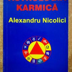 Alexandru Nicolici - Astrologia karmica - Carte ezoterism