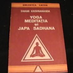 YOGA MEDITATIA SI JAPA SADHANA-SCUAMI KRISHNANANDA-COL LOTUS - Carti Hinduism