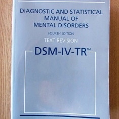 DIAGNOSTIC AND STATISTICAL MANUAL OF MENTAL DISORDERS, DSM-IV-943 PAGINI, 2005 - Carte Psihiatrie