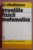 Ecuatiile Fizicii Matematice - V. S. Vladimirov, Alta editura