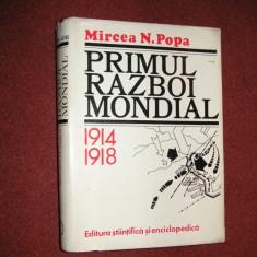 Primul razboi mondial 1914-1918 - Mircea Popa - Istorie