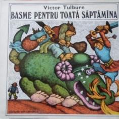 Basme Pentru Toata Saptamana - Victor Tulbure, 401076 - Carte Basme
