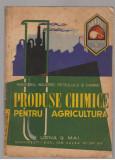 (C7635) PRODUSE CHIMICE PENTRU AGRICULTURA, UZINA 9 MAI