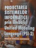Proiectarea Sistemelor Informatice Prin Limbajul Unified Mode - Niculae Dumitru Davidescu ,401103