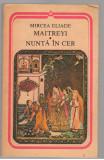 (C7653) MAITREYI, NUNTA IN CER DE MIRCEA ELIADE