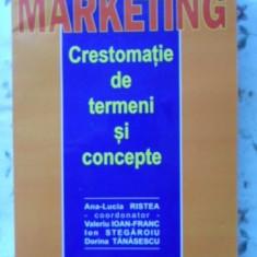 Marketing Crestomatie De Termeni Si Concepte - Ana-lucia Ristea Coordonator, 401159 - Carte Marketing