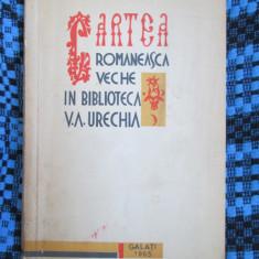 CARTEA ROMANEASCA VECHE in BIBLIOTECA V. A. URECHIA. Bibliografie (GALATI, 1965)