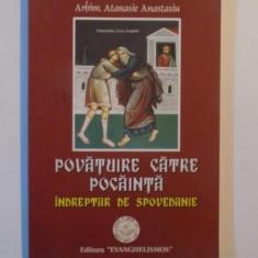 POVATUIRE CATRE POCAINTA, INDREPTAREA DE SPOVEDANIE de ATANASIE ANASTASIU, BUCURESTI 2004 - Carti Crestinism