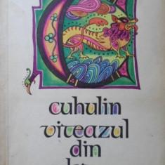 Cuhulin Viteazul Din Ulster. Ilustratii De Val Munteanu - Repovestire De Simona Draghici, 401028 - Carte Basme