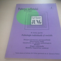 CARL GUSTAV JUNG, PUTEREA SUFLETULUI. PSIHOLOGIE INDIVIDUALA SI SOCIALA - Carte Psihologie