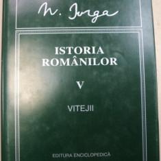 ISTORIA ROMANILOR, VOLUMUL 5, de N.IORGA, BUCURESTI 1998 - Istorie