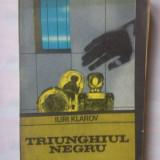 (C346) IURI KLAROV - TRIUNGHIUL NEGRU - Carte politiste