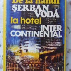 De La Hanul Serban Voda La Hotel Inter Continental - Ion Paraschiv T. Iliescu, 401400 - Carte Istorie