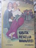 Iubita Regelui Navarrei - Ponson Du Terrail ,401339
