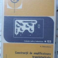 Constructii De Amplificatoare Tranzistorizate Pentru Antene D - A. Gamulescu, 401393 - Carti Electrotehnica