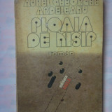 (C347) AUREL GHEORGHE ARDELEANU - PLOAIA DE NISIP - Roman