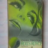 (C347) CHIRIL TRICOLICI - ROLLS-ROYCE - Roman