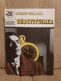 SUBSTITUIREA-EDGAR WALLACE