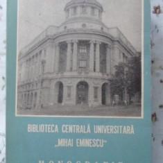 Biblioteca Centrala Universitara Mihai Eminescu Iasi. Monogra - Nicoleta Popescu, Liviu Papuc, Radu Tataruca, 401244 - Istorie