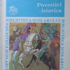 Povestiri Istorice - Colectiv, 401262 - Carte Basme