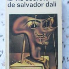 La Vie Secrete De Salvador Dali - Salvador Dali ,401219