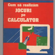 (C7714) CUM SA REALIZAM JOCURI PE CALCULATOR - ION DIAMANDI