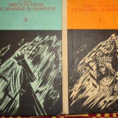 Trecute vieti de doamne si domnite 2 volume cartonate - C.Gane