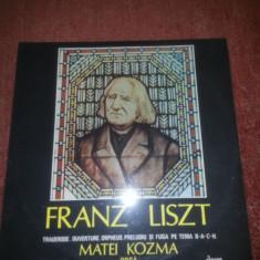 Franz Liszt –Matei Kozma-Electrecord ECE 01984 - Muzica Clasica electrecord, VINIL
