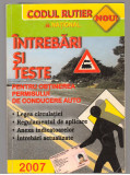 (C7710) CODUL RUTIER. INTREBARI SI TESTE PENTRU OBTINEREA PERMISULUI AUTO, 2007
