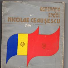 Generatia Epocii Nicolae Ceausescu - Carte Epoca de aur