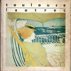 HENRI DE TOULOUSE LAUTREC 1864-1901. CATALOGUL EXPOZITIEI DE LITOGRAFII SI AFISE - Album Pictura