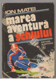 (C7709) MAREA AVENTURA A SCHIULUI DE ION MATEI