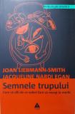 SEMNELE TRUPULUI Cum sa afli de ce suferi fara sa mergi la medic  Liebmann-Smith