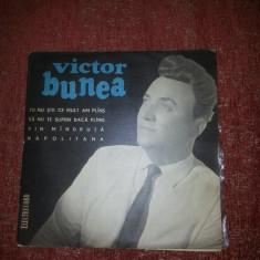 Victor Bunea –Tu Nu Stii Ce Mult Am Plans single vinil Electrecord EDC 10036 - Muzica Dance