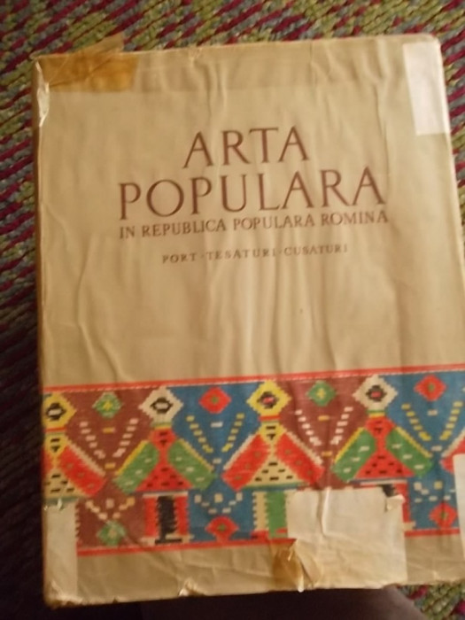 ARTA POPULARA IN REPUBLICA POPULARA ROMANA -PORT-TESATURI-CUSATURI
