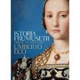 Umberto eco istoria frumusetii - Carte Istoria artei