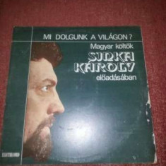 Sinka Karoly-Mi Dolgunk a Vilagon-Magyar koltok-Poezii-Electrecord EXE 01713, VINIL