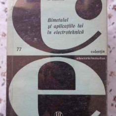Bimetalul Si Aplicatiile Lui In Electrotehnica - F. Aldea, S. Canescu, 401550 - Carti Electrotehnica