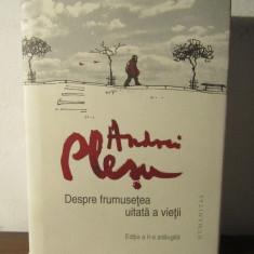 DESPRE FRUMUSETEA UITATA A VIETII-ANDREI PLESU(ED.CARTONATA) - Filosofie