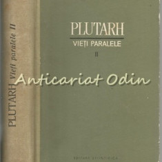 Vieti Paralele II - Plutarh - Tiraj: 3045 Exemplare Legate - Filosofie