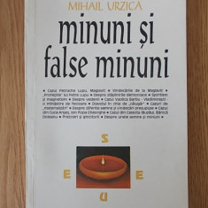 MINUNI SI FALSE MINUNI- MIHAIL URZICA - Carti ortodoxe