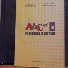 FLAVIA GHENCEA SI MANUELA GRIGORE- ABCul IN INFORMATICA DE GESTIUNE- 150 PAG.