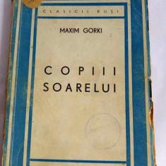 Copiii soarelui, Maxim Gorki, Ed. Cartea Rusa, 1945