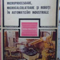 Microprocesoare, Microcalculatoare Si Roboti In Automatizari - M.suciu D.popescu T.ionescu, 401631 - Carti Electrotehnica
