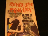 REVOLUTIA ROMANA- VAZUTA DE ZIARISTI AMERICANI SI ENGLEZI-236 PG A 4-, Alta editura