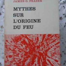 Mythes Sur L'origine Du Feu - James G. Frazer, 401592 - Carte Filosofie
