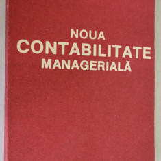 Noua contabilitate manageriala - dr. C.M. Dragan - 1992 - Carte Contabilitate