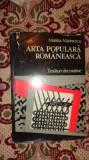 Arta populara romaneasca / tesaturi decorative 127pag/82fig.+15 color/ 11planse
